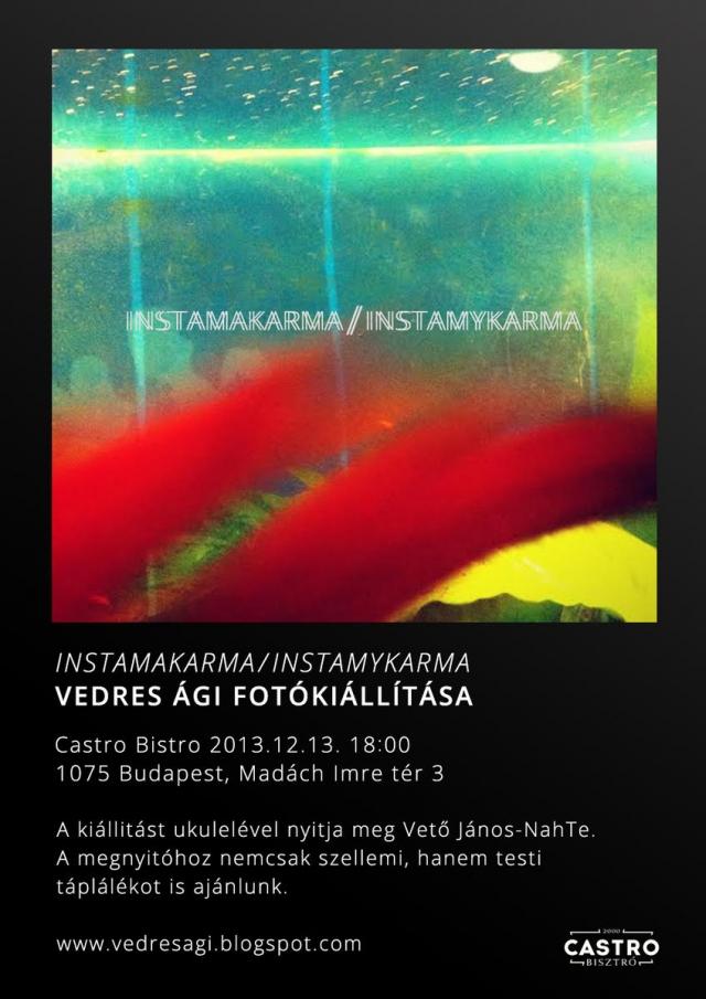 INSTAMAKARMA – Vedres ígi kiállítása
